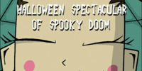Halloween Spectacular of Spooky Doom