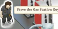 Steve the Gas Station Guy